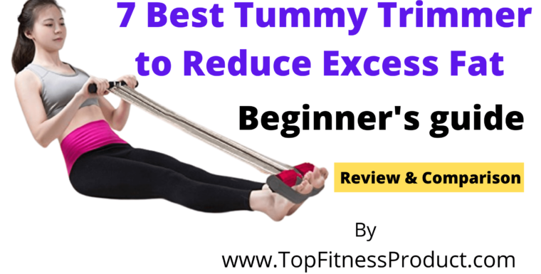 7 Best Tummy Trimmer to Reduce Your Excess Fat