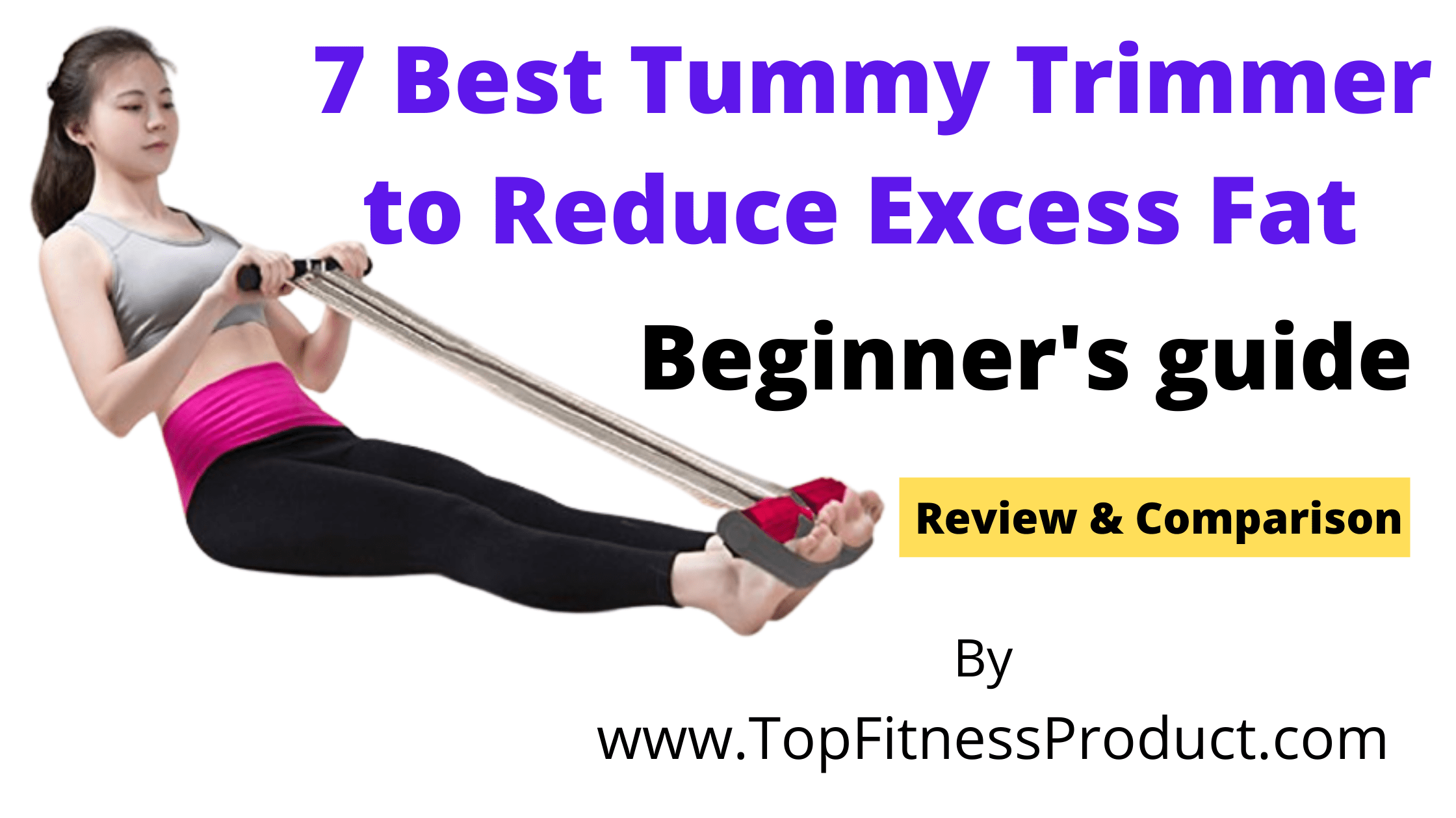 Best Tummy Trimmer to reduce Excess Fat