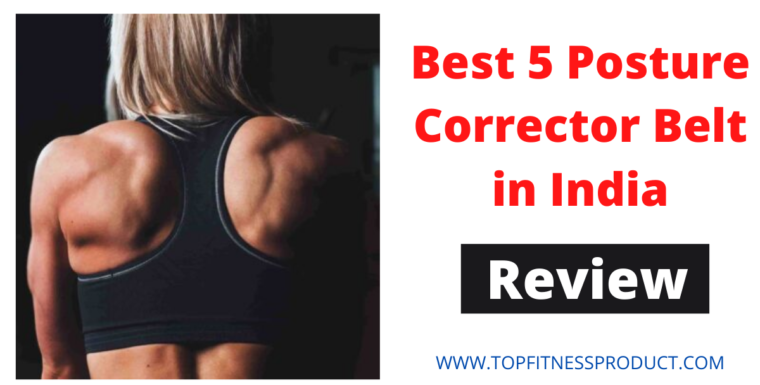 5 Best Posture Corrector Belts in India 2020