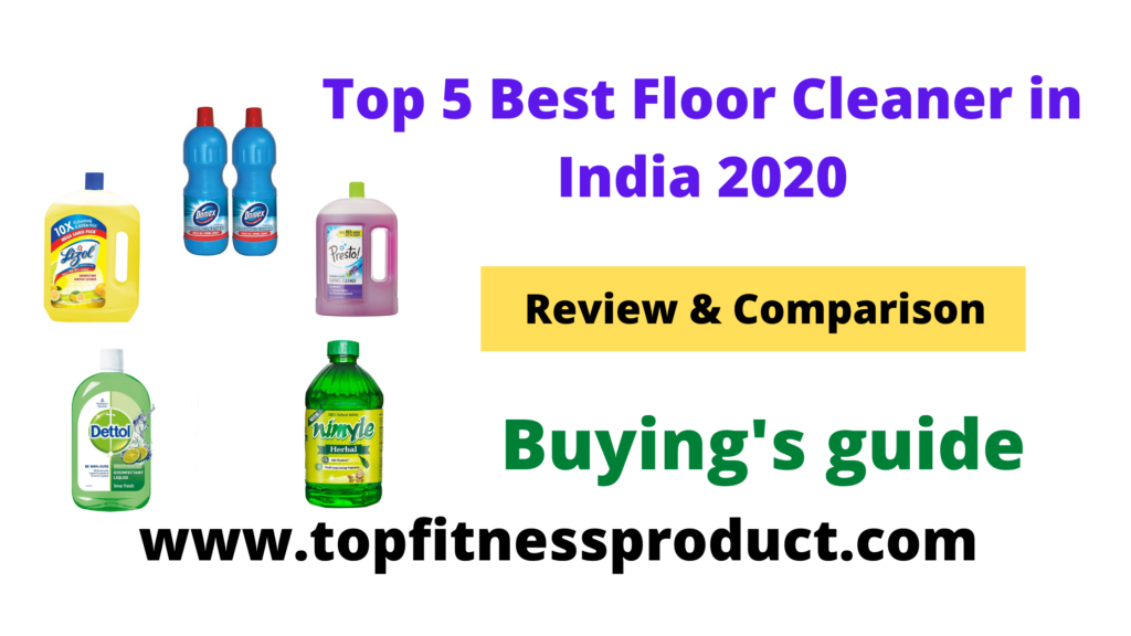 Top 5 list of some of the best floor cleaner in India